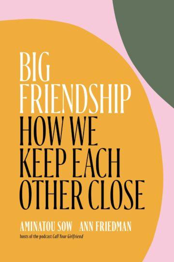 Big Friendship: How We Keep Each Other Close  AudioBook Listan Online