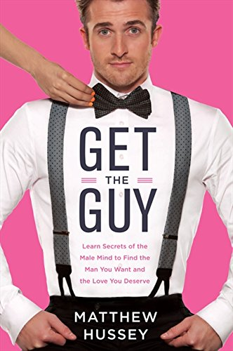 Get the Guy: Learn Secrets of the Male Mind to Find the Man You Want and the Love You Deserve  AudioBook Listan Online