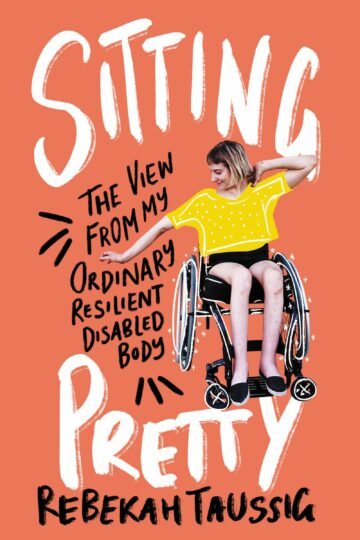 Sitting Pretty: The View from My Ordinary Resilient Disabled Body  AudioBook Listan Online